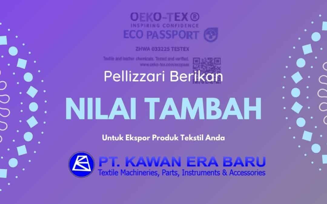 Sertifikat OEKO-TEX Produk Pellizzari Berikan Nilai Tambah